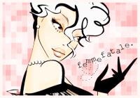 Femme Fatale.